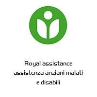 Royal assistance assistenza anziani malati e disabili