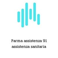 Parma assistenza 91 assistenza sanitaria