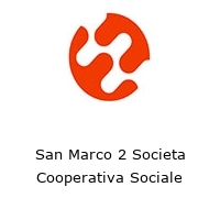 San Marco 2 Societa Cooperativa Sociale