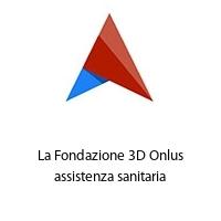 La Fondazione 3D Onlus assistenza sanitaria