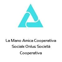 La Mano Amica Cooperativa Sociale Onlus Società Cooperativa