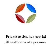 Privata assistenza servizi di assistenza alla persona
