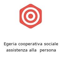 Egeria cooperativa sociale assistenza alla  persona