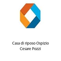 Casa di riposo Ospizio Cesare Pozzi