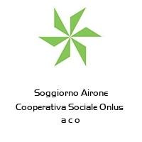 Soggiorno Airone Cooperativa Sociale Onlus  a c o