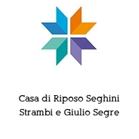 Casa di Riposo Seghini Strambi e Giulio Segre