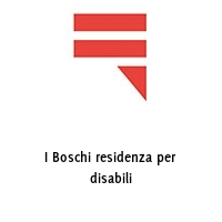 I Boschi residenza per disabili