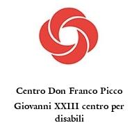 Centro Don Franco Picco Giovanni XXIII centro per disabili