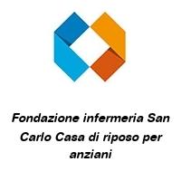 Fondazione infermeria San Carlo Casa di riposo per anziani