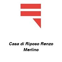 Casa di Riposo Renzo Merlino