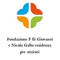 Fondazione F lli Giovanni e Nicola Gallo residenza per anziani