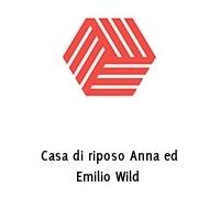 Casa di riposo Anna ed Emilio Wild