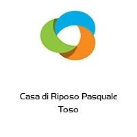 Casa di Riposo Pasquale Toso