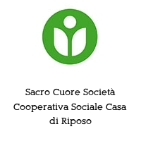 Sacro Cuore Società Cooperativa Sociale Casa di Riposo