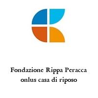 Fondazione Rippa Peracca onlus casa di riposo