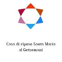 Casa di riposo Santa Maria al Getzemani