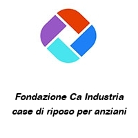 Fondazione Ca Industria case di riposo per anziani