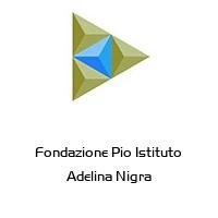 Fondazione Pio Istituto Adelina Nigra