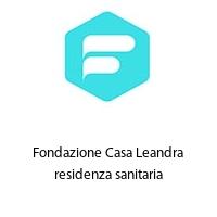 Fondazione Casa Leandra residenza sanitaria