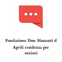 Fondazione Don Mozzatti d Aprili residenza per anziani