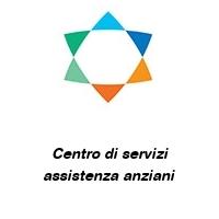 Centro di servizi assistenza anziani