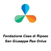 Fondazione Casa di Riposo San Giuseppe Rsa Onlus