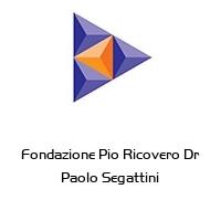 Fondazione Pio Ricovero Dr  Paolo Segattini