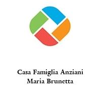 Casa Famiglia Anziani Maria Brunetta