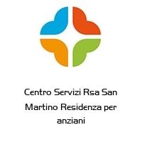 Centro Servizi Rsa San Martino Residenza per anziani