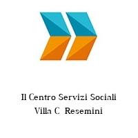 Il Centro Servizi Sociali Villa C  Resemini