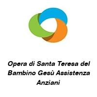 Opera di Santa Teresa del Bambino Gesù Assistenza Anziani
