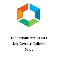 Fondazione Pensionato Livia Cavalieri Gallerani Onlus