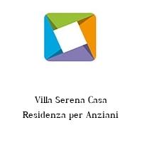 Villa Serena Casa Residenza per Anziani
