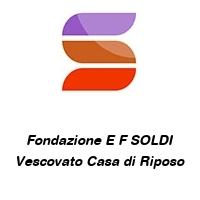Fondazione E F SOLDI Vescovato Casa di Riposo