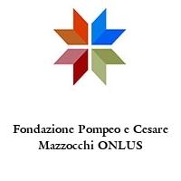 Fondazione Pompeo e Cesare Mazzocchi ONLUS