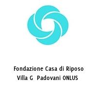 Fondazione Casa di Riposo Villa G  Padovani ONLUS