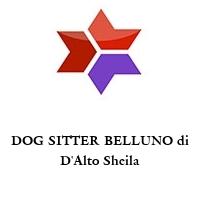 DOG SITTER BELLUNO di D'Alto Sheila