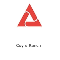 Coy s Ranch