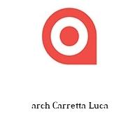 arch Carretta Luca