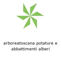 arboreatoscana potature e abbattimenti alberi