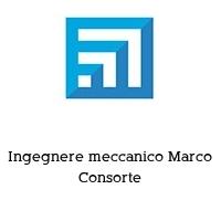 Ingegnere meccanico Marco Consorte