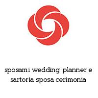 sposami wedding planner e sartoria sposa cerimonia
