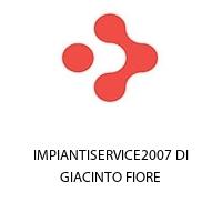 IMPIANTISERVICE2007 DI GIACINTO FIORE