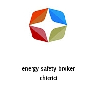 energy safety broker chierici