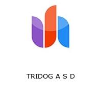 TRIDOG A S D