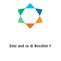 Ento and co di Boschini F