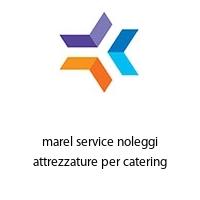 marel service noleggi attrezzature per catering