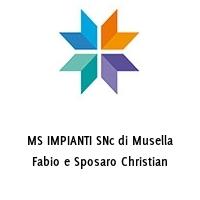 MS IMPIANTI SNc di Musella Fabio e Sposaro Christian