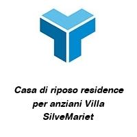 Casa di riposo residence per anziani Villa SilveMariet