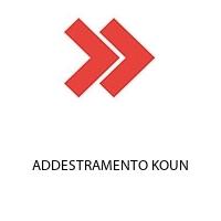 ADDESTRAMENTO KOUN